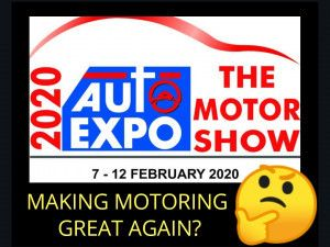 Auto Expo 2020 Will It Make Motoring Great Again